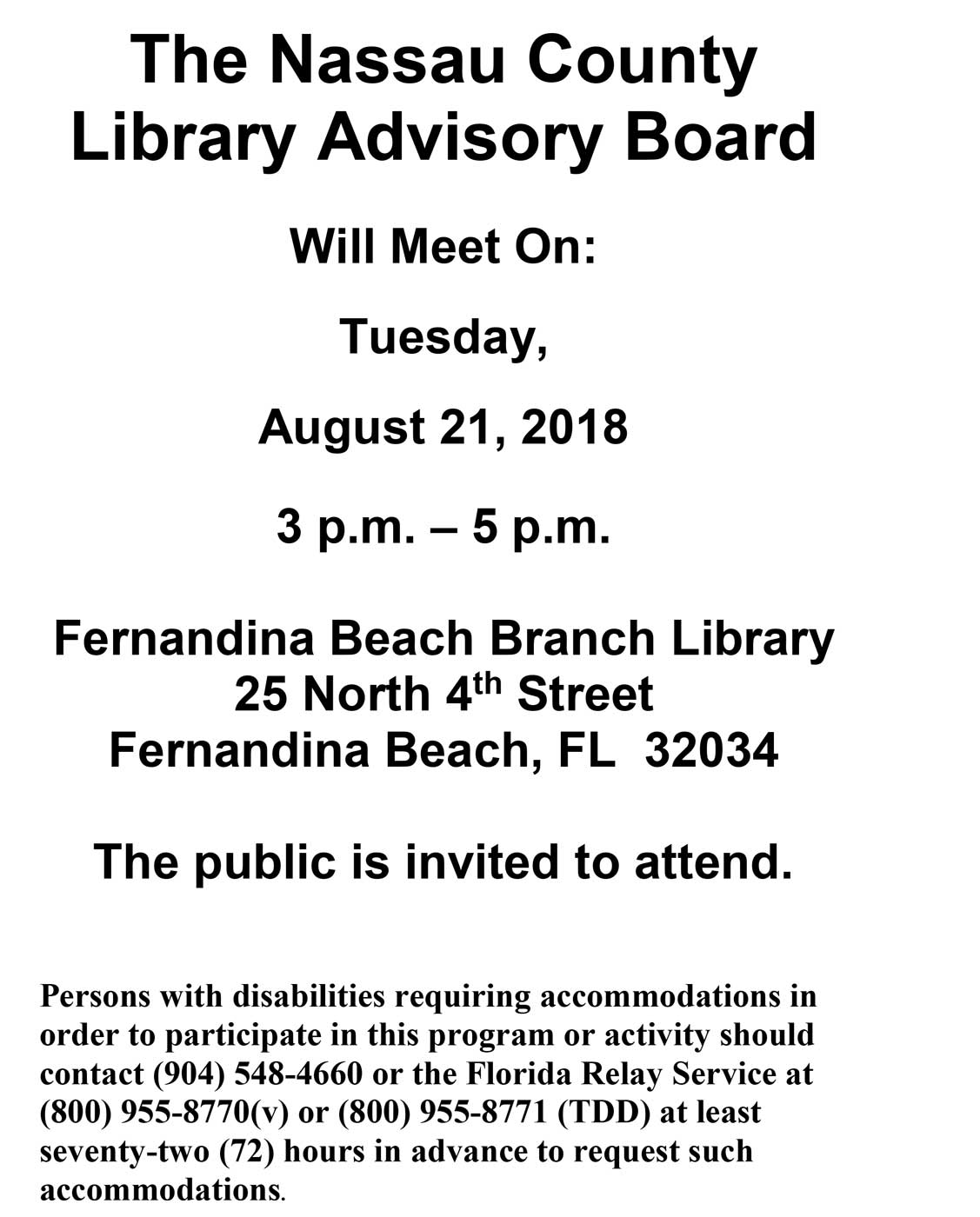 The Nassau County Library Advisory Board The Nassau County Library Advisory Board Will Meet On: Tuesday, August 21, 2018 3 p.m. – 5 p.m.