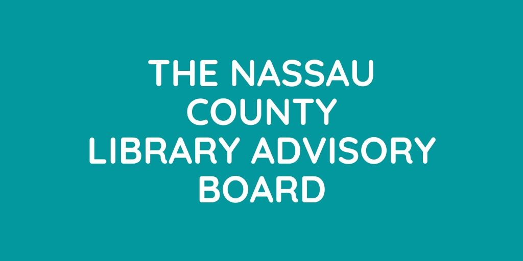 Nassau County Library Advisory Board Meeting April 20