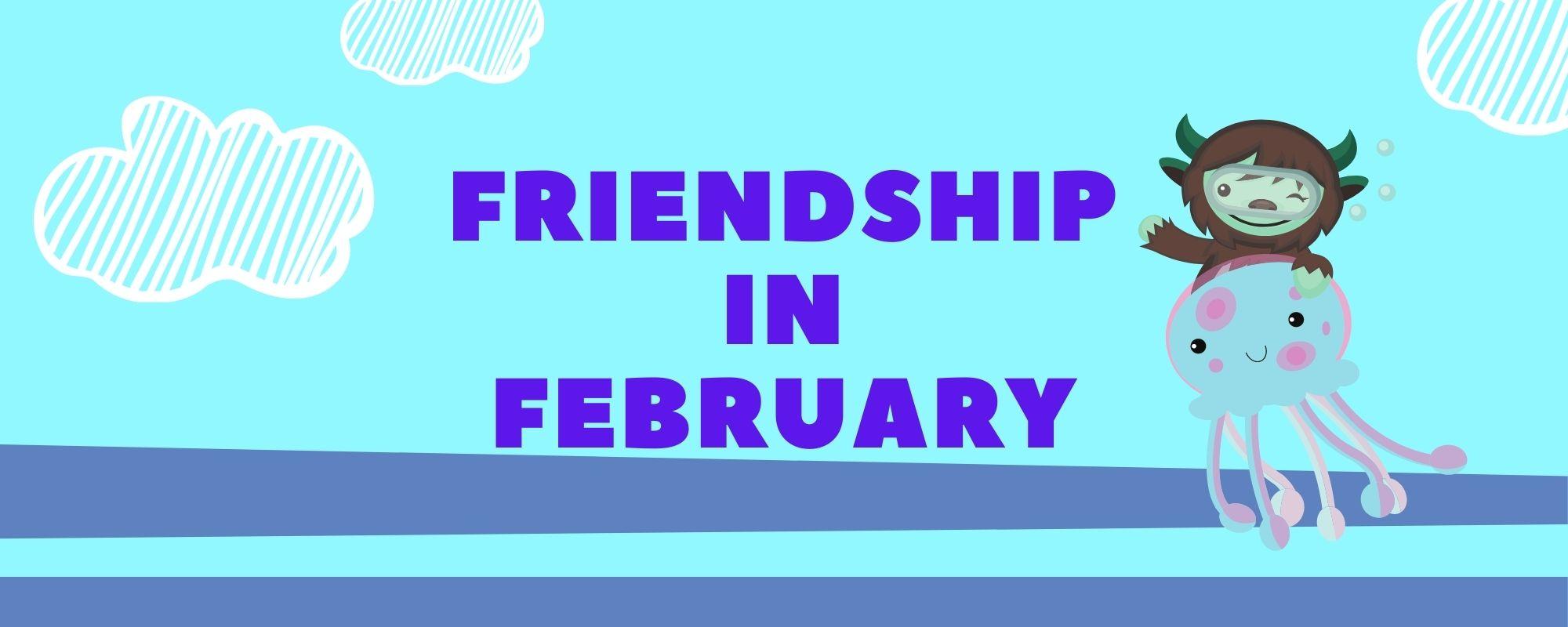Friendship in February