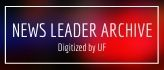 News Leader Archive Digitized by UF