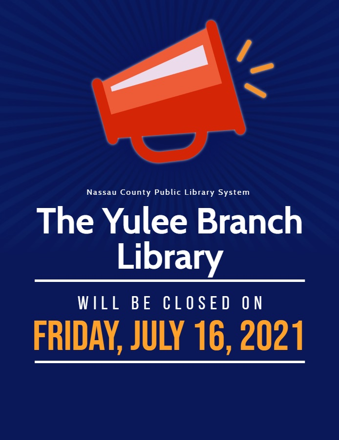 The Yulee Branch Library will be closed